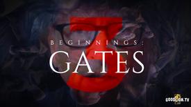 BEGINNINGS 3: GATES