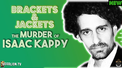 Brackets & Jackets: The Murder of Isaac Kappy 1