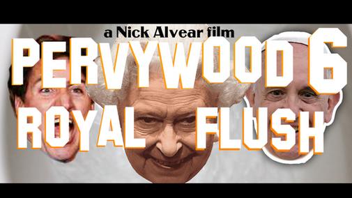 Pervywood 6: Royal Flush