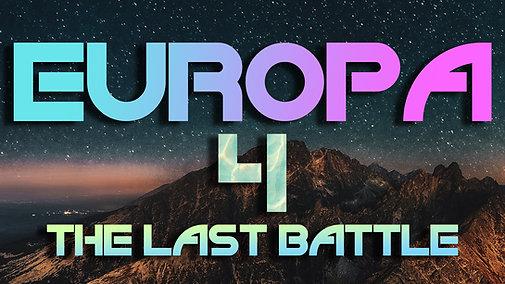 EUROPA - The Last Battle - Part 4