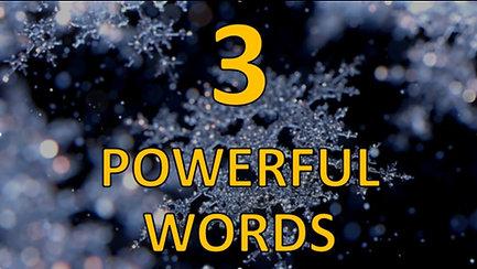 Three Powerful Words