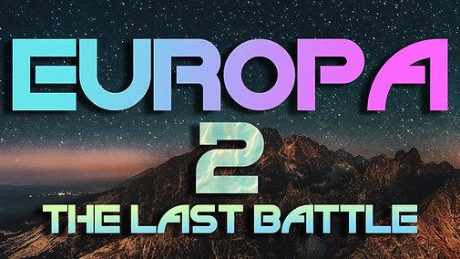 EUROPA - The Last Battle - Part 2