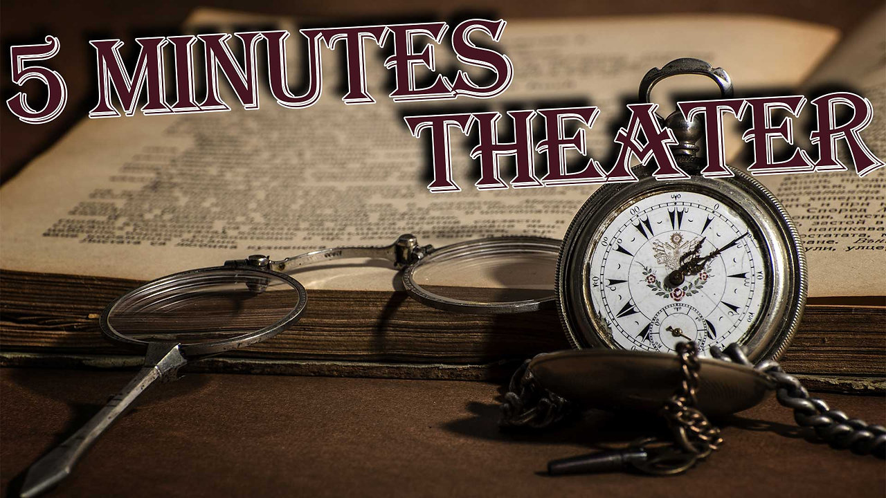 5 minutes theater