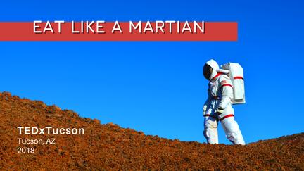 Eat Like a Martian   Sian Proctor   TEDxTucsonSalon
