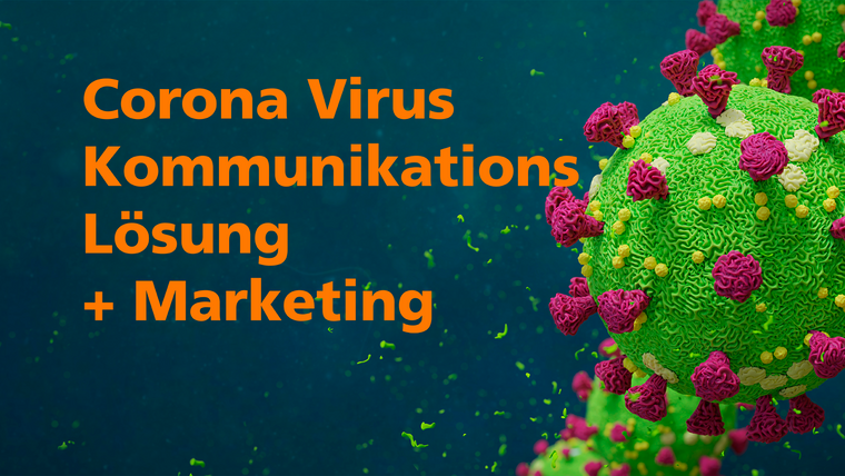 Corona Virus, Digital-Kommunikation, -Marketing