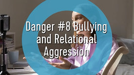 Teens and Social Media-Danger #8 Bullying and Relational Aggression