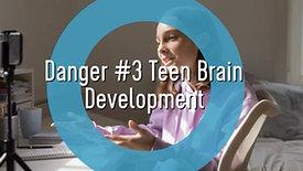 Teens and Social Media-Danger #3 Teen Brain Development