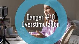 Teens and Social Media-Danger #10 Overstimulation