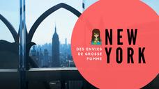 New York : Des envies de Grosse Pomme