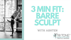 3 Min Fit: Barre Sculpt 1