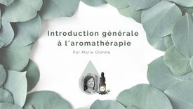 Introduction générale à l'aromathérapie