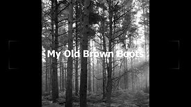 My old Brown Boots