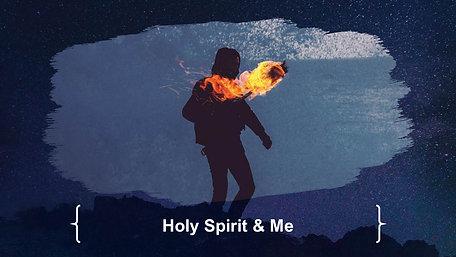 20190512 Holy Spirit - Holy Spirit and Me