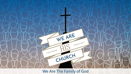20190804 We Are The Family of God