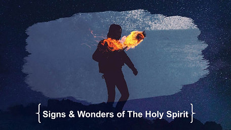 20190526 Holy Spirit - Signs and Wonders of the Holy Spirit