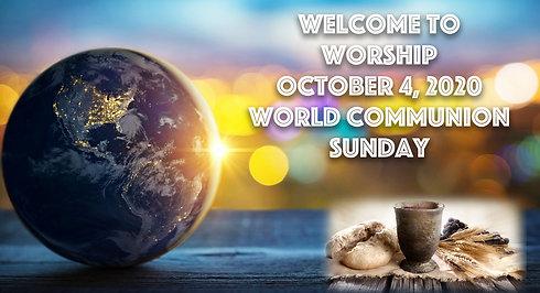 World Communion Sunday - Worship for October 4, 2020