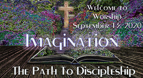 The Path to Discipleship - Imagination Worship for September 20, 2020