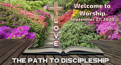 The Path To Discipleship - Love Worship for September 27, 2020