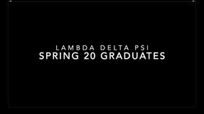 Lambda Delta Psi Spring '20 Graduates