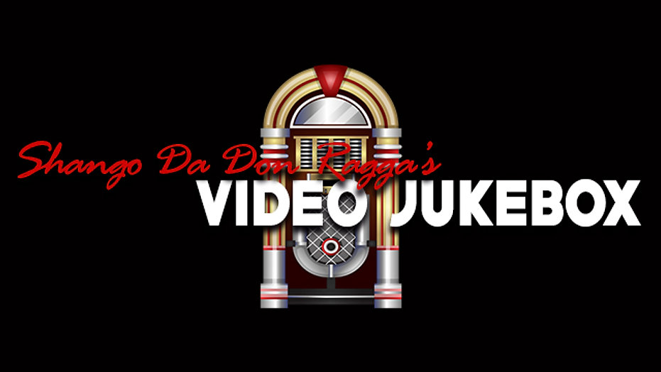 Shango Da Don Ragga's Video Jukebox