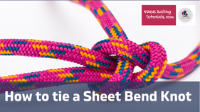 How to tie a sheet bend and double sheet bend