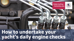How to undertake your yacht's daily engine checks