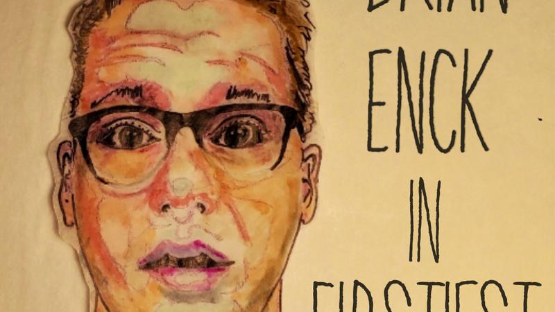 Brian Enck Halfhour-Firstiest