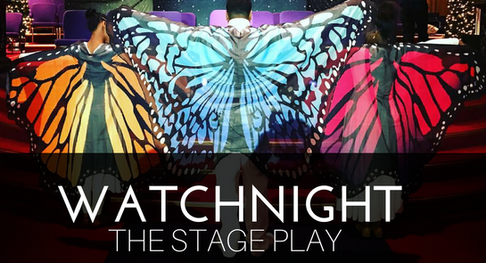 WATCHNIGHT THE STAGE PLAY