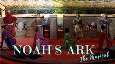 NOAH'S ARK THE MUSICAL