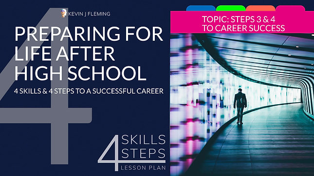 Lesson 4 video - Steps 3 & 4 to Career Success
