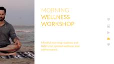 Morning Wellness Workshop