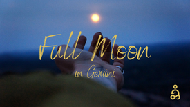 December 19 | 6PM (PST) | Full Moon in Gemini
