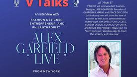 V TALKS with NYC Fashion Designer,  ALEX GARFIELD