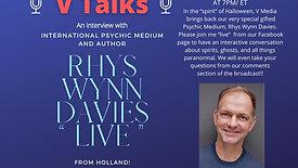 V TALKS with International Psychic Medium, RHYS WYNN DAVIES! LIVE FROM HOLLAND!!
