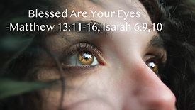 Blessed Are Your Eyes