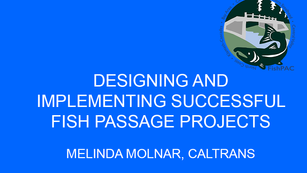 Designing and implementing successful fish passage projects