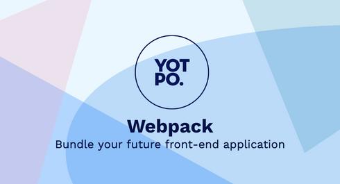 Webpack: Bundle your future front-end application