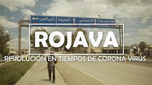ROJAVA. Revolución en tiempos de Coronavirus