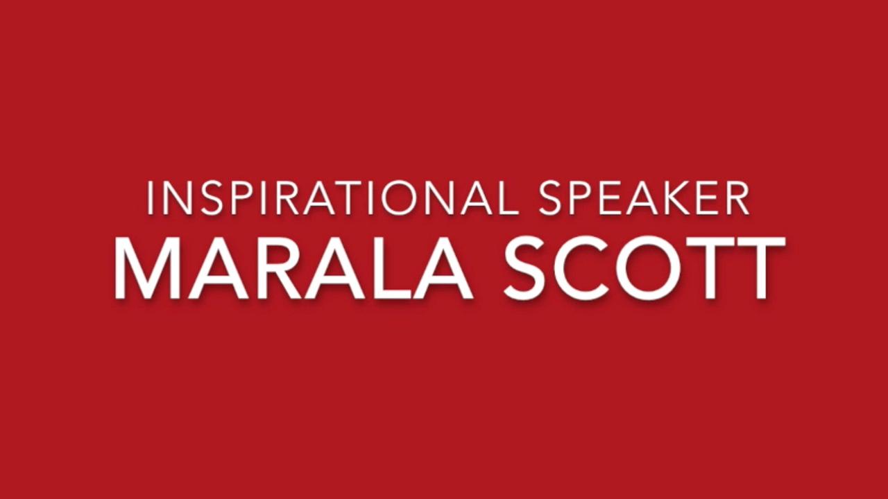 Marala Scott Inspirational Speech