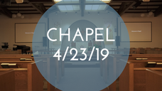 Chapel 4/23/19