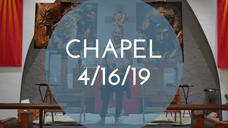Chapel 4/16/19