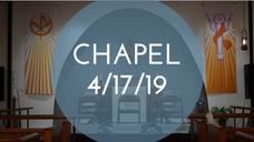 Chapel 4/17/19