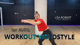 Workout Videostyle 1er Avril