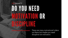 Motivation or Discipline