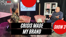 The BossSquad Show - Crisis Built My Brand