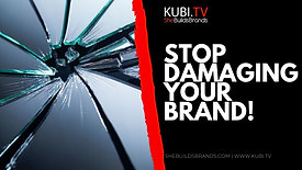 Stop Damaging Your Brand
