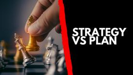 Strategy vs Plan