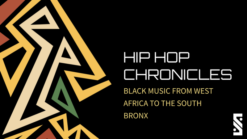 Hip Hop Chronicles: Black Music from West Africa to the Bronx