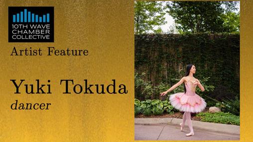 Yuki Tokuda, Dancer (Part 2)