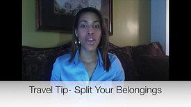 Travel Tip- Split Belongings
